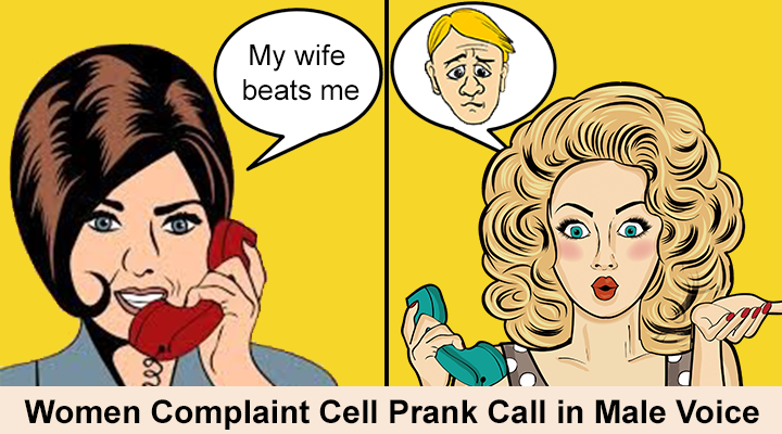 Woman makes prank call to woman complaint cell in male voice